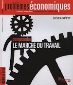 Téléchargez le livre :  Problèmes économiques : Comprendre le marché du travail - Hors-série n°3
