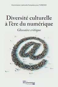 Téléchargez le livre :  Diversité culturelle à l'ère du numérique