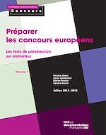Téléchargez le livre :  Préparer les concours européens : Les tests de présélection sur ordinateur - Volume 1