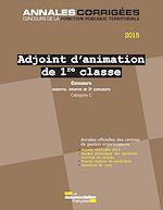 Download this eBook Adjoint d'animation 1re classe 2015. Concours