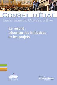 Téléchargez le livre :  Le rescrit : sécuriser les initiatives et les projets