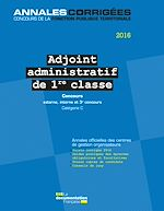 Download this eBook Adjoint administratif 1re classe 2016. Concours