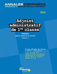 Téléchargez le livre :  Adjoint administratif 1re classe 2016. Concours