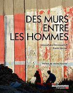Téléchargez le livre :  Des murs entre les hommes