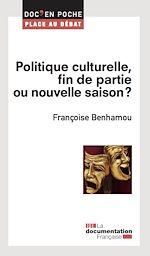 Téléchargez le livre :  Politique culturelle, fin de partie ou nouvelle saison ?