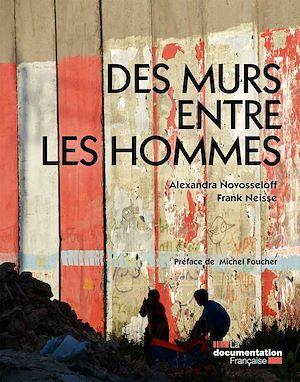 Des murs entre les hommes | Novosseloff , Alexandra. Auteur