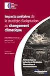 Télécharger le livre :  Impacts sanitaires de la stratégie d'adaptation au changement climatique