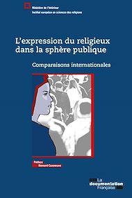 Téléchargez le livre :  L'expression du religieux dans la sphère publique
