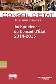 Téléchargez le livre :  Jurisprudence du Conseil d'Etat 2014-2015