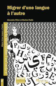 Téléchargez le livre :  Migrer d'une langue à l'autre