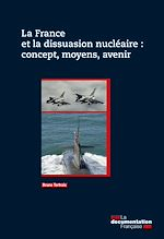 Download this eBook La France et la dissuasion nucléaire : concept, moyens, avenir