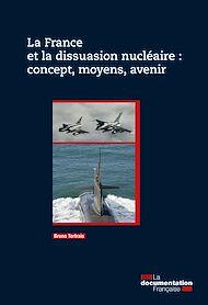 Téléchargez le livre :  La France et la dissuasion nucléaire : concept, moyens, avenir