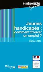 Download this eBook Jeunes handicapés : comment trouver un emploi ?