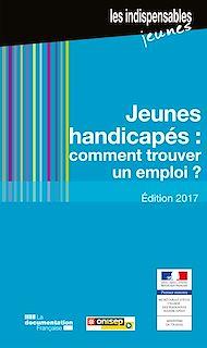 Téléchargez le livre :  Jeunes handicapés : comment trouver un emploi ?