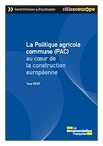 Download this eBook La Politique agricole commune (PAC) au coeur de la construction européenne