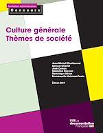Téléchargez le livre :  Culture générale - Thèmes de société - Édition 2017