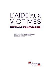 Téléchargez le livre :  L'aide aux victimes