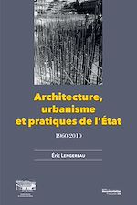 Download this eBook Architecture, urbanisme et pratiques de l'Etat