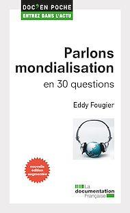 Téléchargez le livre :  Parlons mondialisation en 30 questions
