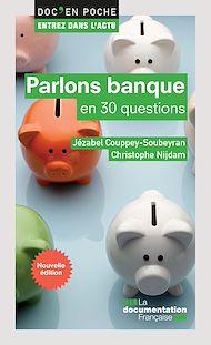 Téléchargez le livre :  Parlons banque en 30 questions - 2e édition