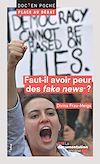 """Télécharger le livre :  Faut-il avoir peur des """"fake news"""" ?"""