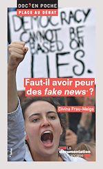 """Téléchargez le livre :  Faut-il avoir peur des """"fake news"""" ?"""