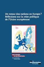 Téléchargez le livre :  Un retour des nations en Europe ? Réflexions sur la crise politique de l'Union européenne