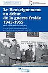 Télécharger le livre :  Le Renseignement au début de la Guerre froide