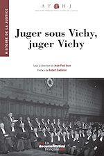 Téléchargez le livre :  Juger sous Vichy, juger Vichy