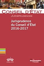 Download this eBook Jurisprudence du Conseil d'Etat 2016-2017