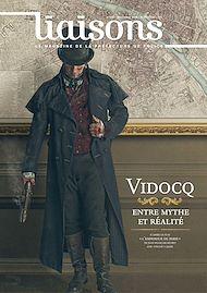 Téléchargez le livre :  Vidocq, entre mythe et réalité - N°120