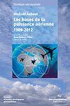 Télécharger le livre :  Les bases de la puissance aérienne : 1909-2012