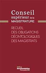 Téléchargez le livre :  Recueil des obligations déontologiques des magistrats