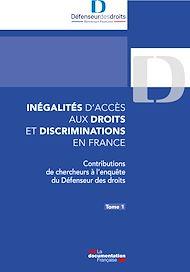 Téléchargez le livre :  Inégalités d'accès aux droits et discriminations en France. Tome 1