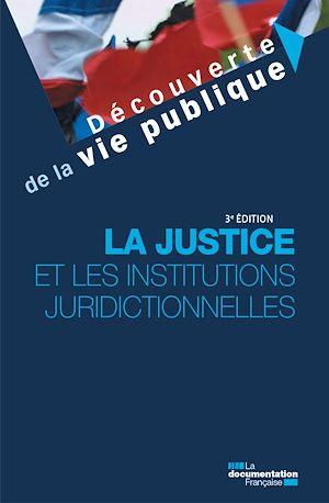 Téléchargez le livre :  La justice et les institutions juridictionnelles