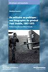 Télécharger le livre :  Du militaire au politique : une biographie du général Paul Stehlin, 1907-1975