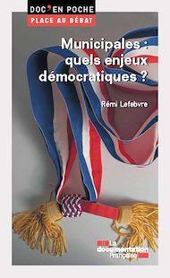 Téléchargez le livre :  Municipales: quels enjeux démocratiques ?