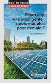 Télécharger le livre :  Smart city, ville intelligente : quels modèles pour demain ?
