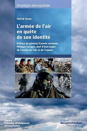 Téléchargez le livre :  L'armée de l'air en quête de son identité