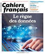 Téléchargez le livre :  Cahier français : Le règne des données - n°419