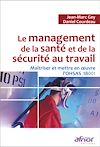 Télécharger le livre :  Le management de la santé et de la sécurité au travail