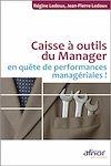 Télécharger le livre :  Caisse à outils du manager en quête de performances managériales !
