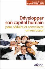 Download this eBook Développer son capital humain pour séduire et convaincre un recruteur