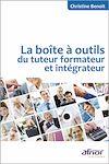 Télécharger le livre :  La boîte à outils du tuteur formateur et intégrateur