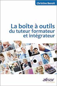 Téléchargez le livre :  La boîte à outils du tuteur formateur et intégrateur