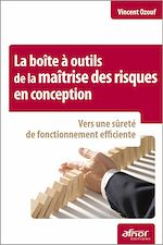 Téléchargez le livre :  La boîte à outils de la maîtrise des risques en conception