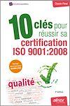 Télécharger le livre :  10 clés pour réussir sa certification ISO 9001:2008