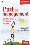 Télécharger le livre :  L'art du management : en finir avec les idées reçues !