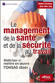 Téléchargez le livre :  Le management de la santé et de la sécurité au travail
