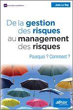 Télécharger cet ebook : De la gestion des risques au management des risques